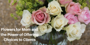 Offering options or choices to clients