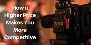 How a Higher Price Makes You More Competitive
