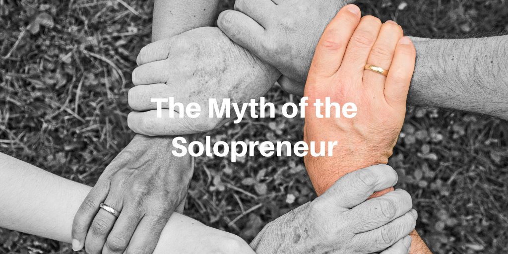 the myth of the solopreneur
